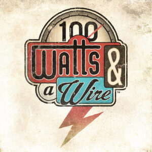 100 Watts & a Wire